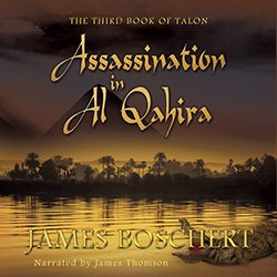 Assassination in Al Qahira by James Boshert