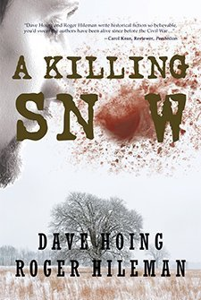 A Killing Snow by Roger Hileman and David Hoing