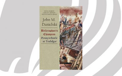 NEW RELEASE: Bellerophon's Champion: Pennywhistle at Trafalgar by John M. Danielski