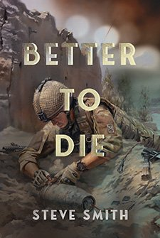 Better to Die by Steve Smith