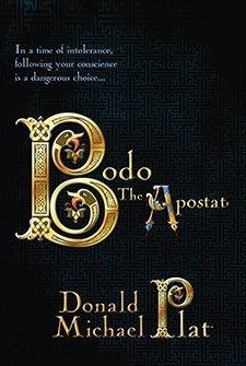 Bodo The Apostate by Donald Michael Platt