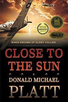 Close to the Sun by Donald Michael Platt