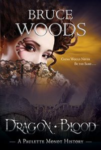 Dragon Blood: A Paulette Monot History (Book 2) by Bruce Woods