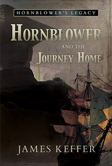Hornblower and the Journey Home by James Keffer