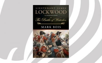 NEW RELEASE: Lieutenant James Lockwood at the Battle of Waterloo by Mark Bois