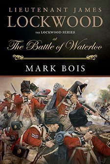 Lieutenant James Lockwood at the Battle of Waterloo by Mark Bois