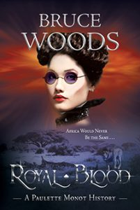 Royal Blood: A Paulette Monot History by Bruce Woods